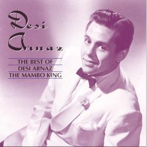Image for 'The Best of Desi Arnaz: The Mambo King'