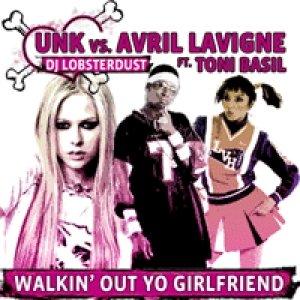 Bild für 'Unk vs. Avril Levigne - Walkin' Out Yo Girlfriend'