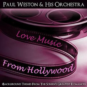 Image for 'Love Music From Hollywood (Background Themes From The Screen's Greatest Romances)'