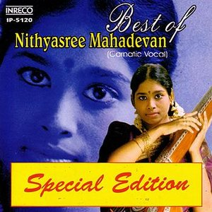 Image for 'Best Of Nithyasree Mahadevan'