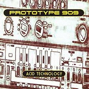 Prototype 909 - Acid Technology