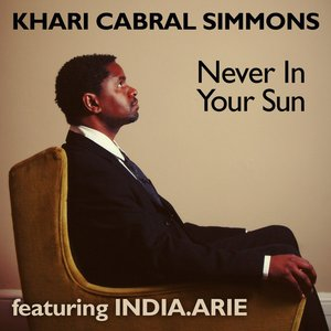 Image for 'Never In Your Sun (feat India.Arie) - Single'
