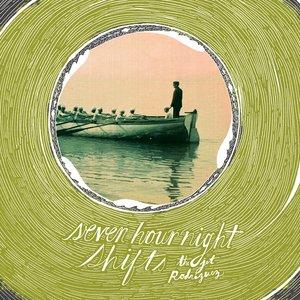 Bild für 'Seven Hour Night Shifts'