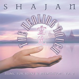 Image for 'The Healing Touch-Music For Reiki & Meditation, Vol 2'