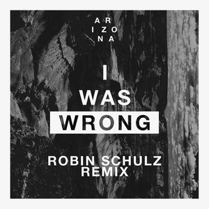 Image for 'I Was Wrong (Robin Schulz Remix)'