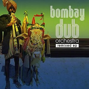 Image for 'Bombay Dub Orchestra Remixed'
