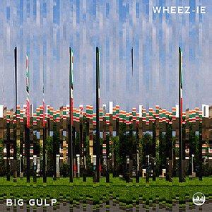Image for 'Big Gulp E.P'