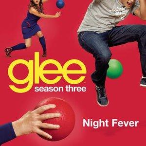 Image for 'Night Fever (Glee Cast Version)'