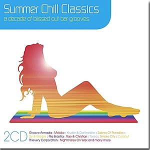 Image for 'Summer Chill Classics (A Decade of Blissed Out Bar Grooves)'