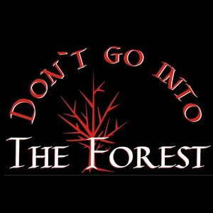 'Don't Go Into The Forest'の画像