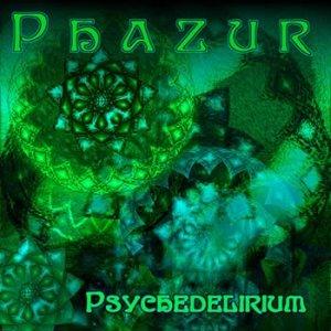 Image for 'EP - Phazur - Psychedelirium (DARKEP028) 2007'