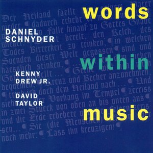 Image for 'Schnyder, Daniel: Words Within Music'