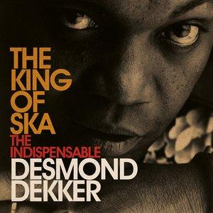 Image for 'The King Of Ska: The Indispensable Desmond Dekker'