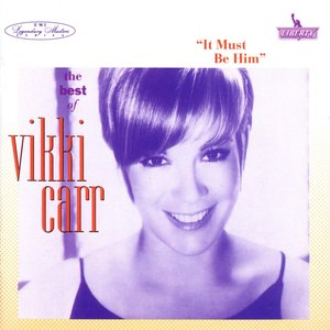 Imagem de 'The Best Of Vikki Carr: It Must Be Him'