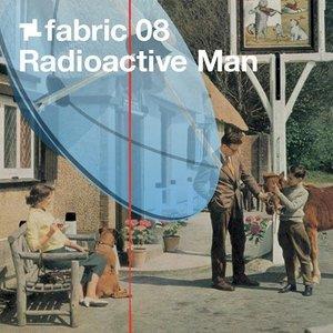 Image for 'Fabric 08: Radioactive Man'