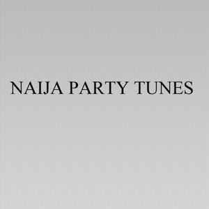Image for 'Naija Party Tunes'