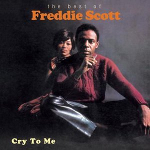 Image for 'Cry To Me - The Best Of Freddie Scott'