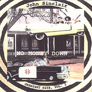 Image for 'No Money Down : John Sinclair's Greatest Hits , Volume One'