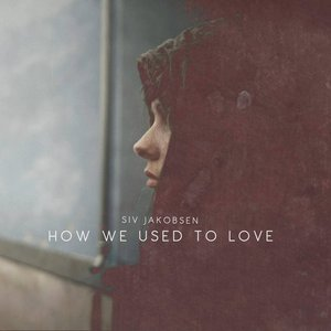 Image for 'How We Used To Love'