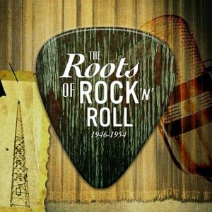 Image for 'The Roots of Rock 'n' Roll 1946-1954'