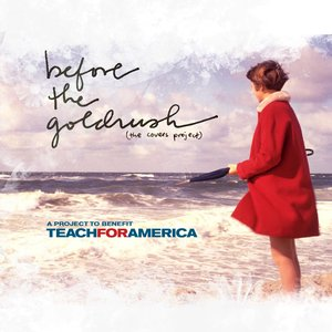 Image for 'Before the Goldrush (covers project to benefit Teach for America)'