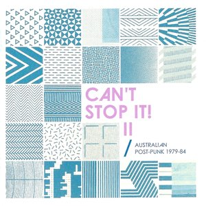 Image for 'Can't Stop It! II - Australian Post-Punk 1979-84'