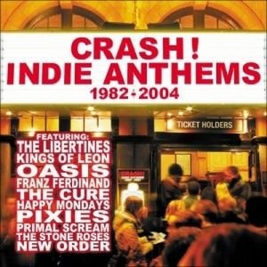 Image for 'Crash! Indie Anthems 1982-2004 (disc 1)'