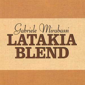Image for 'Mirabassi, Gabriele: Latakia Blend'