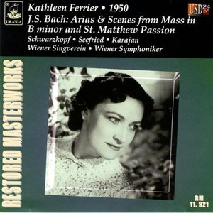 Image for 'Kathleen Ferrier Sings Bach - St. Matthew Passion - Mass In B Minor - Vienna, 1950'