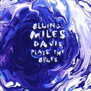 Image for 'Bluing: Miles Davis Plays The Blues'