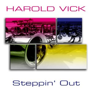 Image for 'Harold Vick: Steppin' Out'