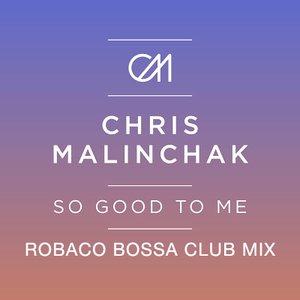 Bild für 'Chris Malinchak - So Good To Me (Mixes)'