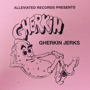 Imagen de 'The Gherkin Jerks Compilation'