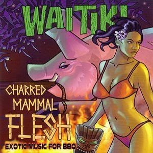 Image pour 'Charred Mammal Flesh: Exotic Music for BBQ'