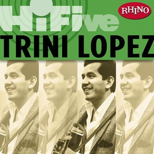 Image for 'Rhino Hi-Five: Trini Lopez'