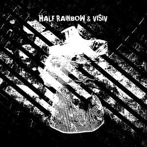 Image for 'half rainbow & visiv [split]'