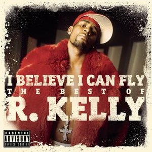 Image for 'I Believe I Can Fly: The Best of R.Kelly'