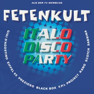 Image for 'Fetenkult - Italo Disco Party'