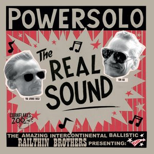 Imagen de 'The Real Sound (The Amazing Intercontinental Ballistic Railthin Brothers Presenting)'