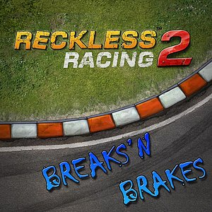Image for 'Reckless Racing 2 (Breaks'n Brakes)'