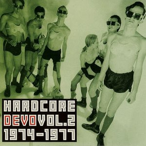 Image for 'Hardcore Devo, Volume 2: 1974-1977'
