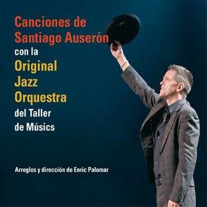 Imagem de 'Canciones De Santiago Auserón Con La Original Jazz Orquestra'