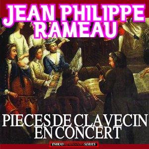 Bild für 'Jean Philippe Rameau: Pieces De Clavecin En Concert (Remastered)'