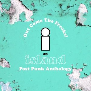Immagine per 'Out Come the Freaks! An Island Post Punk Anthology'