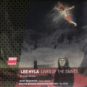Image pour 'Lee Hyla: Lives of the Saints'
