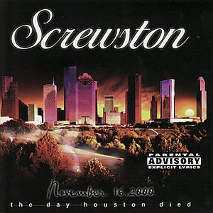 Image for 'Screwston:  November 16, 2000:  The Day Houston Died'