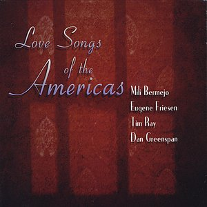 Imagen de 'Love Songs of the Americas (feat. Eugene Friesen, Tim Ray & Dan Greenspan)'