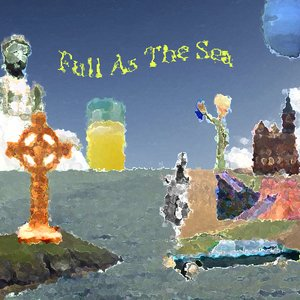 Image for 'Full As The Sea'