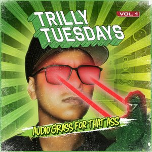 Image pour 'TrillyTuesdays Vol.1 - Audio Grass For That Ass'