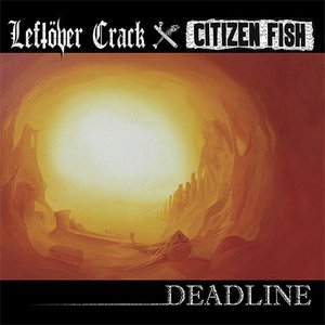 Image for 'Deadline (Leftover Crack/Citizen Fish)'
